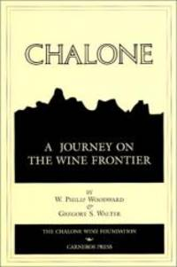 Chalone: A Journey on the Wine Frontier