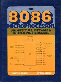 image of The 8086 Microprocessor Architechture, Sofyware & Interfacing Techniques