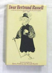 Dear Bertrand Russell  A selection of his correspondence with the general public 1950-1968 by  Ronald (Editors)  Barry & Kasrils - Hardcover - 2nd Impression - 1970 - from Adelaide Booksellers (SKU: BIB299969)