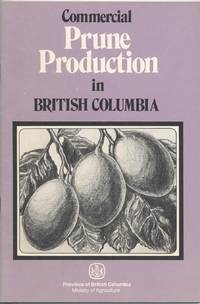 Commercial Prune Production in British Columbia