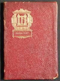 Rubaiyat of Omar Khayyam the Astronomer-Poet of Persia; rendered into English verse by Edward Fitzgerald