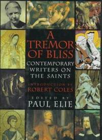 A Tremor of Bliss : Contemporary Writers on the Saints