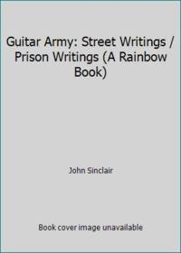 image of Guitar Army: Street Writings / Prison Writings (A Rainbow Book)