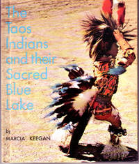 The Taos Indians and Their Sacred Blue Lake