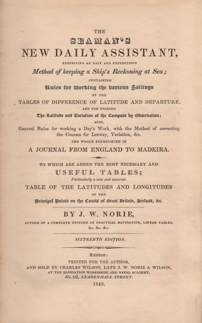 London: Printed for the Author and Sold by Charles Wilson, Late J. W. Norie & Wilson, 1849. Sixteent...