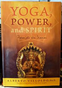 Yoga, Power, and Spirit / Patanjali The Shaman