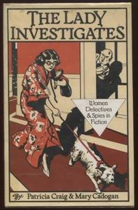 Lady Investigates ;  Women Detectives and Spies in Fiction  Women  Detectives and Spies in Fiction