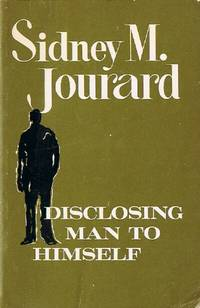 Disclosing Man to Himself by  Sidney M Jourard - Paperback - First Edition. 1 - 1968 - from Round Table Books, LLC (SKU: 6788)