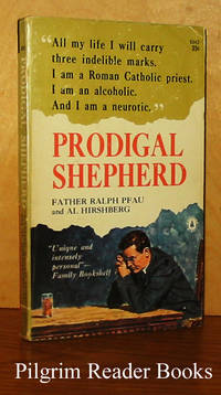 Prodigal Shepherd. by Pfau, Father Ralph. (with Al Hirshberg) - 1959