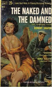 THE NAKED AND THE DAMNED (orig. title THE CONQUERED PLACE)