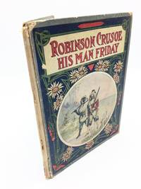 Children's Stories That Never Grow Old; Robinson Crusoe - His Man Friday