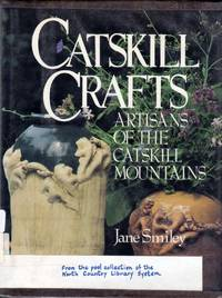 Catskill Crafts: Artisans of The Catskill Mountains