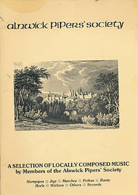 Alnwick Pipers' Society. A Selection of Locally Composed Music by Purvis, Ron; et al - 1981
