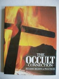 image of The Occult Connection  -  The Ways in Which Man Has Tried to Make Sense of His Universe