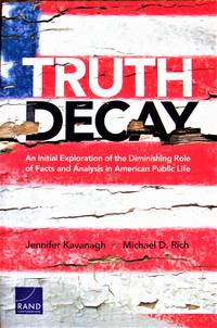 image of Truth Decay: An Initial Exploration of the Diminishing Role of Facts and Analysis in American Public Life