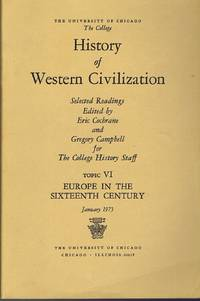 History of Western Civilization: Topic VI: Europe in the Sixteenth Century  (Selected Readings by The College History Staff)