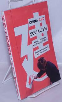 image of China and Socialism: Market Reforms and Class Struggle