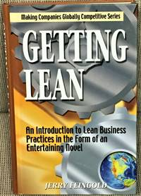 Getting Lean, An Introduction to Lean Business Practices in the Form of an Entertaining Novel