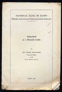 National Bank of Egypt: Fiftieth Anniversary Commemoration Lectures: Switzerland as a Financial Centre