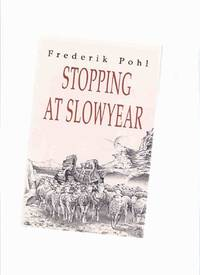 Stopping at Slowyear -by Frederik Pohl --a Signed Copy