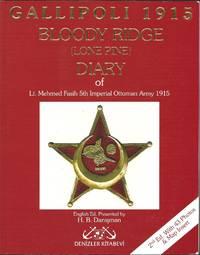 Gallipoli 1915 Bloody Ridge ( Lone Pine ) Diary of Lt. Mehmed Fasih 5th Imperial Ottoman Army 1915