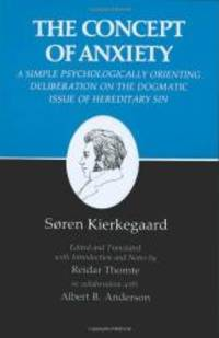 The Concept of Anxiety: A Simple Psychologically Orienting Deliberation on the Dogmatic Issue of Hereditary Sin (Kierkegaard's Writings, VIII) (v. 8) by Soren Kierkegaard - Paperback - 1981-01-01 - from Books Express (SKU: 0691020116n)