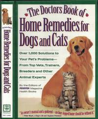 image of Doctors Book Of Home Remedies For Dogs And Cats Over 1,000 Solutions to  Your Pet's Problems from Top Vets, Trainers, Breeders and Other Animal  Experts