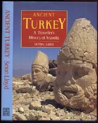 Ancient Turkey: A Traveller\'s History of Anatolia