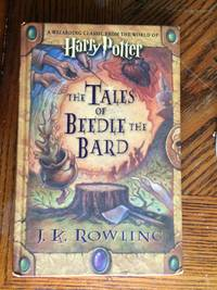 The Tales of Beedle the Bard by J K Rowling - 1st Edition/1st Printing - 2008 - from Uncle Owl's Books and Biblio.com