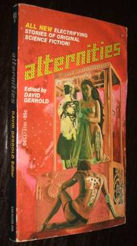 Alternities by David Gerrold (editor) Greg Bear; Arthur Byron Cover; Edward Bryant - Paperback - first thus - 1974 - from biblioboy and Biblio.co.nz