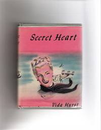 Secret Heart by  Vida Hurst - First edition.  - 1948 - from Rosebud Books and Biblio.com