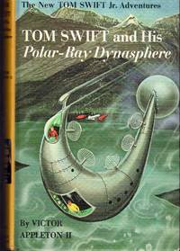 Tom Swift and His Polar-ray Dynasphere  (#25) by Appleton, Victor II - 1965