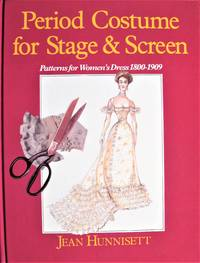 image of Period Costume for Stage & Screen: Patterns for Women's Dress, 1800-1909. SIGNED COPY