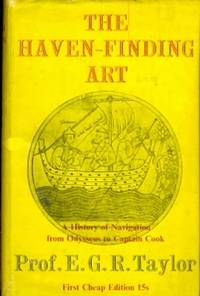 The Haven-Finding Art. A History of Navigation from Odysseus to Captain Cook.