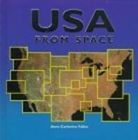 USA From Space [Library Binding]  by Fallen, Anne-Catherine