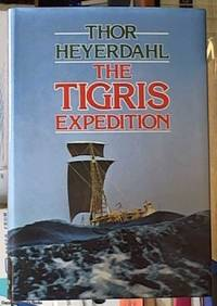 image of The Tigris Expedition; in Search of Our Beginnings