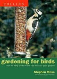 Gardening for Birds: How to Help Birds Make the Most of Your Garden by Stephen Moss - 2000-04-01