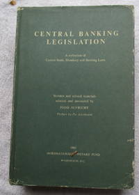 Central Banking Legislation - A Collection of Central Bank, Monetary and Banking Laws