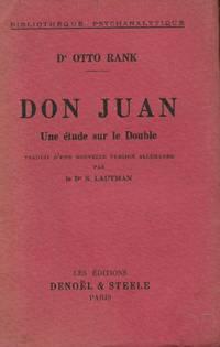 Don Juan, une étude sur le double, traduit d'une nouvelle version allemande par le...