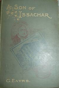 A Son of Issachar: A story of the times of Wesley and Kilham