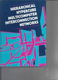 Hierarchical Hypercube Multicomputer Interconnection Networks