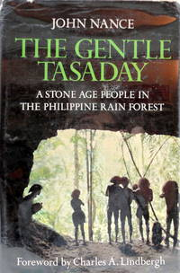 The Gentle Tasaday: A Stone Age People in the Philippine Rain Forest by  John Nance - Hardcover - 1975 - from The Parnassus BookShop (SKU: 014509)