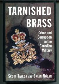 Tarnished Brass: Crime and Corruption in the Canadian Military