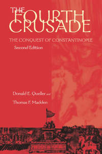 The Fourth Crusade: The Conquest of Constantinople