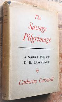 image of THE SAVAGE PILGRIMAGE A Narrative Of D H Lawrence