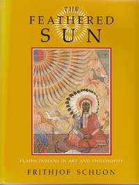 image of The Feathered Sun.  Plains Indians in Art and Philosophy