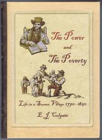 THE POWER AND THE POVERTY Life in a Sussex Village 1790 - 1850