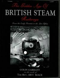 image of The Golden Age of British Steam Railways: From the Early Twenties to the Late Fifties