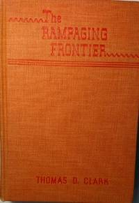 The Rampaging Frontier: Manners and Humors of Pioneer Days in the South  and the Middle West
