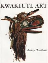 Kwakiutl Art by Audrey Hawthorn - 1979-09-04 - from Books Express and Biblio.com